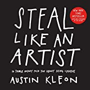 Steal Like an Artist: 10 Things Nobody Told…