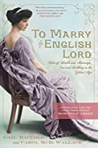 To Marry an English Lord: Tales of Wealth…