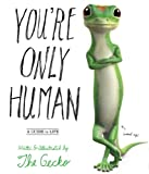 You're Only Human: A Guide to Life (Book) written by The Gecko
