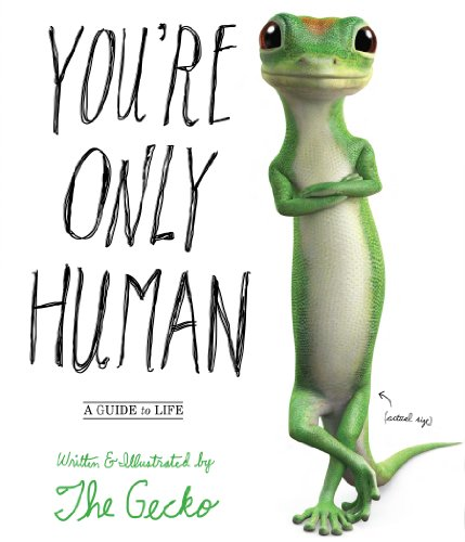 You're Only Human: A Guide to Life written by The Gecko