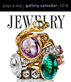 Jewelry Page-A-Day Gallery Calendar 2016 by…