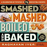 Smashed, Mashed, Boiled, and Baked--and…
