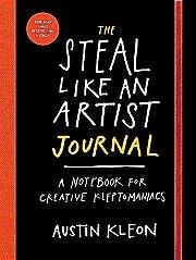 The Steal Like an Artist Journal: A Notebook…