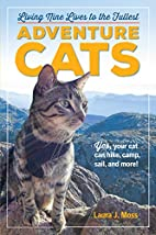 Adventure Cats: Living Nine Lives to the…
