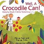 Well, A Crocodile Can by Malachy Doyle