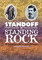 Stand-Off At Standing Rock by Patricia…