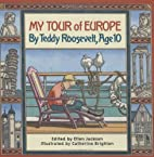 My Tour Of Europe: By Teddy Roosevelt , Age…