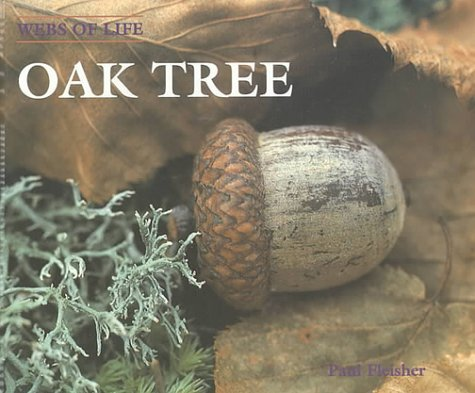 Oak Tree (Webs of Life), Fleisher, Paul; Cassels, Jean