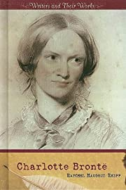 Writers and Their Works: Charlotte Bronte de…