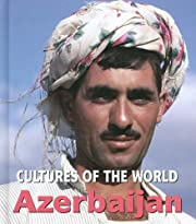 Azerbaijan (Cultures of the World) by David…