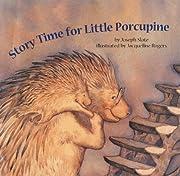 Story Time for Little Porcupine de Joseph…