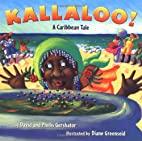 Kallaloo!: A Caribbean Tale by David…