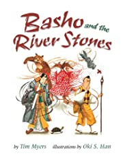 Basho and the River Stones by Tim J. Myers