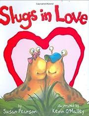 Slugs in Love de Susan Pearson