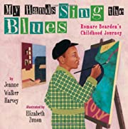 My Hands Sing the Blues: Romare Bearden's…