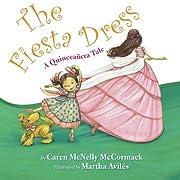 The Fiesta Dress: A Quinceanera Tale de…