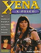 Xena X-Posed: The Unauthorized Biography of…