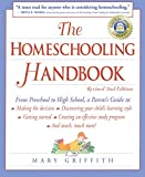 Homeschooling Handbook : From Preschool to High School: A Parent