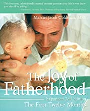 The Joy of Fatherhood: The First Twelve…