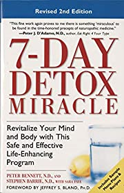 7-Day Detox Miracle, Revised 2nd Edition:…
