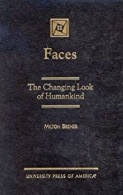 Faces: The Changing Look of Humankind –…
