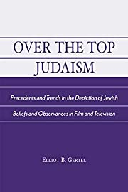 Over the Top Judaism: Precedents and Trends…