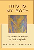 This Is My Body: An Existential Analysis of…