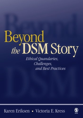 Beyond the DSM Story: Ethical Quandaries, Challenges, and Best Practices, Eriksen, Karen