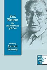 Paul Ricoeur: The Hermeneutics of Action…