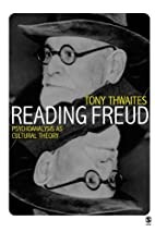Reading Freud: Psychoanalysis as Cultural…