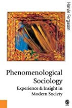 Phenomenological Sociology: Experience and…
