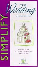 Simplify your wedding by Allana Baroni