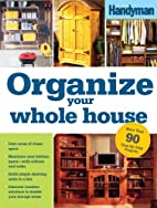 Organize Your Whole House by Editors of The…
