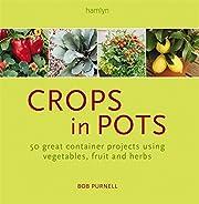 Crops in Pots – tekijä: Bob Purnell