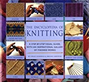 ENCYCLOPEDIA OF KNITTING: A Step-by-Step…