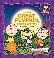 It's the Great Pumpkin, Charlie Brown…