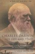 A Brief Guide to Charles Darwin: His Life…