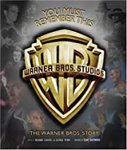 You Must Remember This: The Warner Bros.…