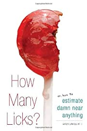 How Many Licks?: Or, How to Estimate Damn…