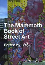 The Mammoth Book of Street Art av JAKe