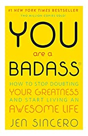 You Are a Badass®: How to Stop Doubting…