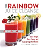 The rainbow juice cleanse lose weight, boost…