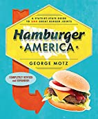 Hamburger America: A State-By-State Guide to…