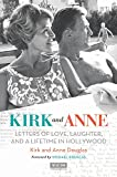 Kirk and Anne : letters of love, laughter, and a lifetime in Hollywood / Kirk and Anne Douglas ; with Marcia Newberger
