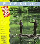 Fly Fishing Made Easy: A Manual for…