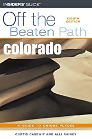 Colorado Off the Beaten Path, 8th (Off the…