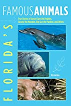 Florida's Famous Animals: True Stories of…