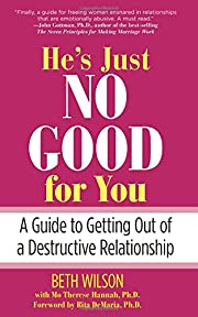 He's Just No Good for You: A Guide To…