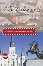 New Orleans: A Guided Tour through History…
