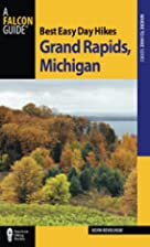 Best easy day hikes Grand Rapids, Michigan…